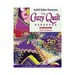 The Crazy Quilt Handbook, Revised 2nd Edition offers